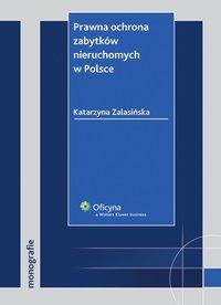 Prawna ochrona zabytków nieruchomych wPolsce - Katarzyna Zalasińska - ebook
