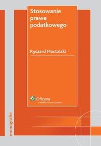 Stosowanie prawa podatkowego - Ryszard Mastalski - ebook