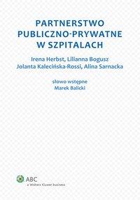 Partnerstwo publiczno-prywatne w szpitalach - Jolanta Kalecińska-Rossi - ebook