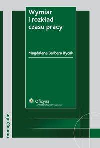 Wymiar i rozkład czasu pracy - Magdalena Barbara Rycak - ebook