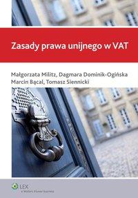 Zasady prawa unijnego w VAT - Dagmara Dominik-Ogińska - ebook