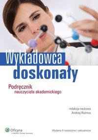 Wykładowca doskonały. Podręcznik nauczyciela akademickiego - Andrzej Rozmus - ebook