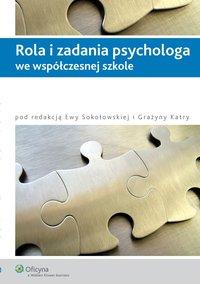 Rola i zadania psychologa we współczesnej szkole - Ewa Sokołowska - ebook