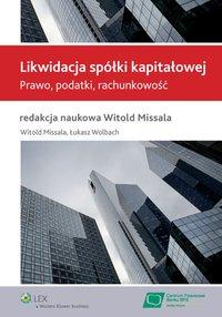 Likwidacja spółki kapitałowej. Prawo, podatki, rachunkowość
