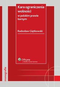 Kara ograniczenia wolności w polskim prawie karnym - Radosław Giętkowski - ebook