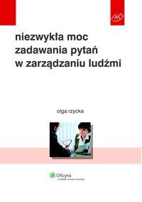 Niezwykła moc zadawania pytań w zarządzaniu ludźmi - Olga Rzycka - ebook