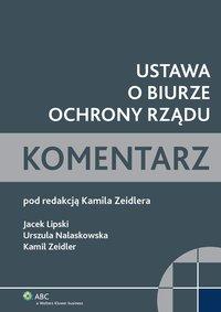 Ustawa o Biurze Ochrony Rządu. Komentarz - Urszula Nalaskowska - ebook