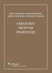 Paradoksy bioetyki prawniczej