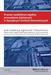 Prawne i podatkowe aspekty prowadzenia działalności w Specjalnych Strefach Ekonomicznych