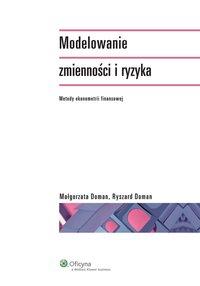 Modelowanie zmienności i ryzyka. Metody ekonometrii finansowej - Małgorzata Doman - ebook