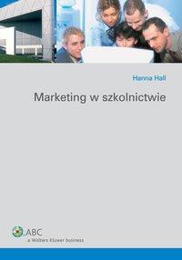 Marketing w szkolnictwie - Hanna Hall - ebook