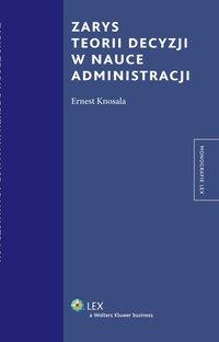 Zarys teorii decyzji w nauce administracji - Ernest Knosala - ebook