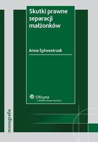 Skutki prawne separacji małżonków - Anna Sylwestrzak - ebook
