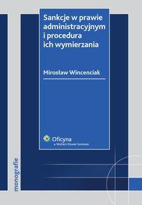 Sankcje w prawie administracyjnym i procedura ich wymierzania - Mirosław Wincenciak - ebook