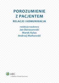 Porozumienie z pacjentem. Relacje i komunikacja - Andrzej Markowski - ebook