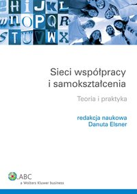 Sieci współpracy i samokształcenia. Teoria i praktyka - Danuta Elsner - ebook