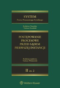 System Prawa Procesowego Cywilnego. TOM 2. Część 2. Postępowanie procesowe przed sądem pierwszej instancji - Agnieszka Góra-Błaszczykowska - ebook