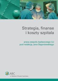 Strategia, finanse i koszty szpitala - Jan Stępniewski - ebook