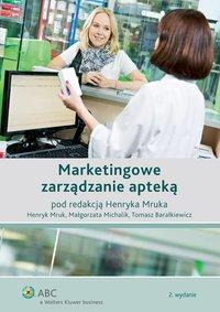 Marketingowe zarządzanie apteką - Tomasz Barałkiewicz - ebook