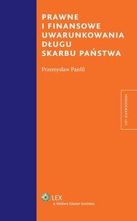 Prawne i finansowe uwarunkowania długu Skarbu Państwa - Przemysław Panfil - ebook