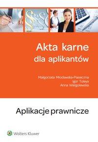 Akta karne dla aplikantów - Małgorzata Młodawska-Piaseczna - ebook