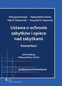 Ustawa o ochronie zabytków i opiece nad zabytkami. Komentarz - Krzysztof Andrzej Wąsowski - ebook