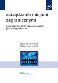 Zarządzanie misjami zagranicznymi. Organizacyjne i indywidualne aspekty pracy ekspatriantów