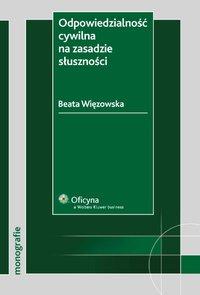 Odpowiedzialność cywilna na zasadzie słuszności - Beata Więzowska - ebook