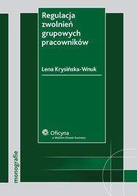 Regulacja zwolnień grupowych pracowników - Lena Krysińska-Wnuk - ebook