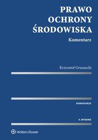 Prawo ochrony środowiska. Komentarz - Krzysztof Gruszecki - ebook