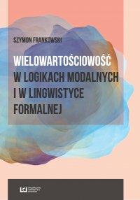 Wielowartościowość w logikach modalnych i w lingwistyce formalnej