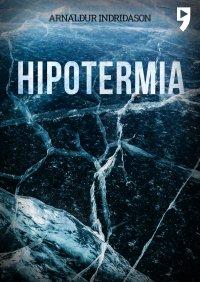 Hipotermia - Arnaldur Indridason - ebook