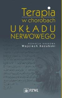Terapia w chorobach układu nerwowego - Wojciech Kozubski - ebook