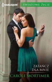 Zatańcz dla mnie - Carole Mortimer - ebook