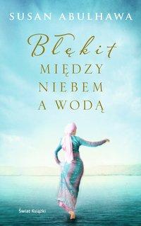 Błękit między niebem a wodą - Susan Abulhawa - ebook
