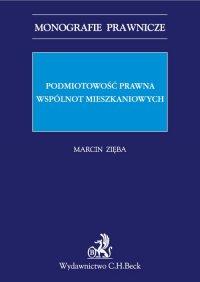 Podmiotowość prawna wspólnot mieszkaniowych - Marcin Zięba - ebook