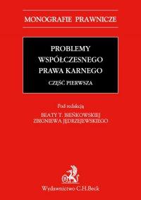 Problemy współczesnego prawa karnego. Część pierwsza - Beata T. Bieńkowska - ebook