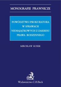 Powództwo prokuratora w sprawach niemajątkowych z zakresu prawa rodzinnego - Mirosław Kosek - ebook