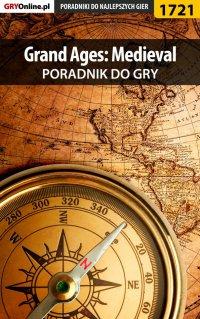 """Grand Ages: Medieval - poradnik do gry - Łukasz """"Keczup"""" Wiśniewski - ebook"""