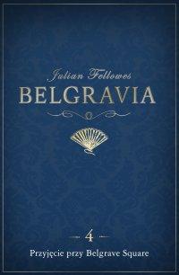 Belgravia Przyjęcie przy Belgrave Square. Odcinek 4