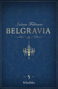Belgravia Schadzka. Odcinek 5