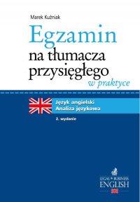 Egzamin na tłumacza przysięgłego w praktyce. Język angielski - analiza językowa. Wydanie 2