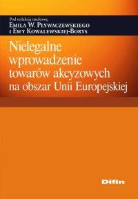 Nielegalne wprowadzenie towarów akcyzowych na obszar Unii Europejskiej