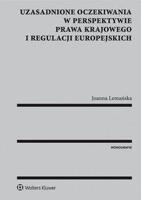Uzasadnione oczekiwania w perspektywie prawa krajowego i regulacji europejskich - Joanna Lemańska - ebook