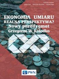 Ekonomia umiaru - realna perspektywa? Nowy Paradygmat Grzegorza W. Kołodko - Janina Pach - ebook