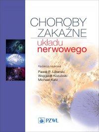 Choroby zakaźne układu nerwowego - Paweł. P Liberski - ebook