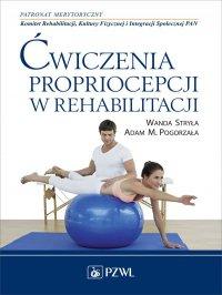 Ćwiczenia propriocepcji w rehabilitacji - Wanda Stryła - ebook