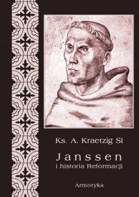 Janssen i historia Reformacji - Ks. A. Kraetzig - ebook