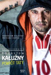 Radosław Kałużny. Powrót taty. Autobiografia - Radosław Kałużny - ebook