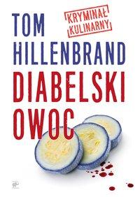 Diabelski owoc - Tom Hillenbrand - ebook